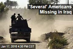 'Several' Americans Missing in Iraq
