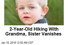 2-Year-Old Hiking With Grandma, Sister Vanishes