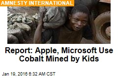 Report: Apple, Microsoft Use Cobalt Mined by Kids