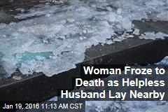 Woman Froze to Death as Helpless Husband Lay Nearby
