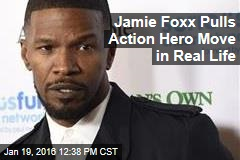 Jamie Foxx Pulls Action Hero Move in Real Life