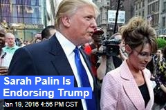Sarah Palin Is Endorsing Trump