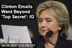 Clinton Emails Went Beyond 'Top Secret': IG