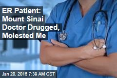 ER Patient: Mount Sinai Doctor Drugged, Molested Me