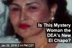 Is This Mystery Woman the DEA's New El Chapo?