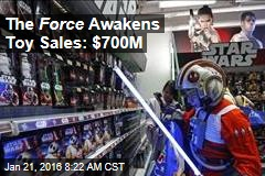 The Force Awakens Toy Sales: $700M
