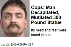 Cops: Man Decapitated, Mutilated 300-Pound Statue