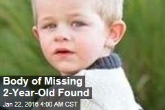 Body of Missing 2-Year-Old Found