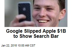 Google Slipped Apple $1B to Show Search Bar