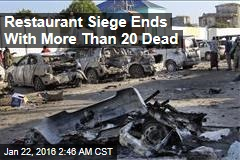 Restaurant Siege Ends With More Than 20 Dead