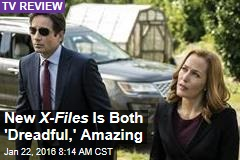 New X-Files Is Both 'Dreadful,' Amazing
