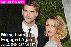 Miley, Liam Engaged Again