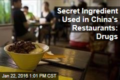 Secret Ingredient Used in China's Restaurants: Drugs