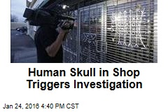 Human Skull in Shop Triggers Investigation