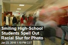 Smiling High-School Students Spell Out Racial Slur for Photo