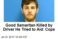 Good Samaritan Killed By Driver He Tried to Help
