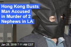 Hong Kong Busts Man Accused in Murder of 2 Nephews in LA