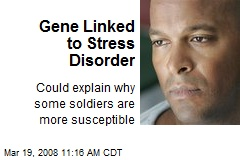 Gene Linked to Stress Disorder