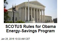 SCOTUS Rules for Obama Energy-Savings Program