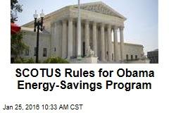 SCOTUS Rules for Obama Energy-Savings Program