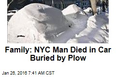Family: NYC Man Died in Car Buried by Plow