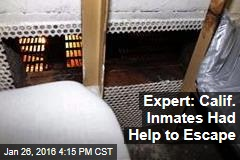Expert: Calif. Inmates Had Help to Escape