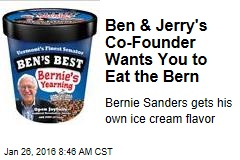 Ben & Jerry's Co-Founder Wants You to Eat the Bern