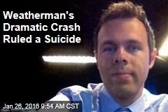 Weatherman's Dramatic Crash Ruled a Suicide