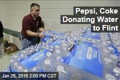 Pepsi, Coke Donating Water to Flint