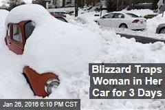 Blizzard Traps Woman in Her Car for 3 Days