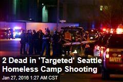 5 Shot, 2 Killed at Seattle Homeless Camp