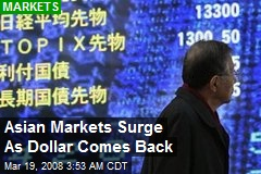 Asian Markets Surge As Dollar Comes Back