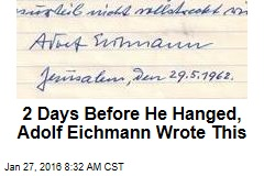 2 Days Before He Hanged, Adolf Eichmann Wrote This
