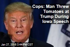 Cops: Man Threw Tomatoes at Trump During Iowa Speech