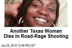 Another Texas Woman Dies in Road-Rage Shooting