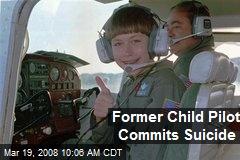 Former Child Pilot Commits Suicide
