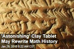 'Astonishing' Clay Tablet May Rewrite Math History