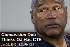 Concussion Doc Thinks OJ Has CTE