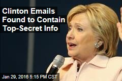 Clinton Emails Found to Contain Top-Secret Info