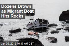 Dozens Drown as Migrant Boat Hits Rocks