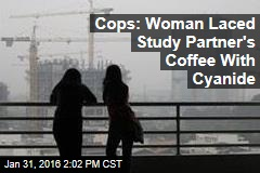 Cops: Woman Laced Study Partner's Coffee With Cyanide