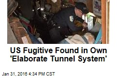 US Fugitive Found in Own 'Elaborate Tunnel System'