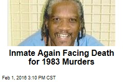 Inmate Again Facing Death for 1983 Murders