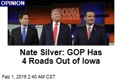 Nate Silver: GOP Has 4 Roads Out of Iowa