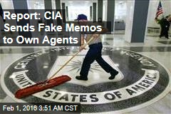 Report: CIA Sends Fake Memos to Own Agents