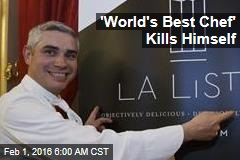 'World's Best Chef' Kills Himself