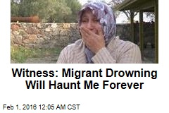 Witness: Migrant Drowning Will Haunt Me Forever