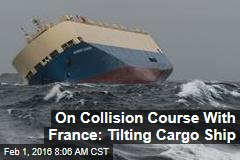 On Collision Course With France: Tilting Cargo Ship