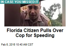 Florida Citizen Pulls Over Cop for Speeding