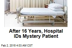 After 16 Years, Hospital ID's Mystery Patient